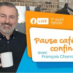 L'intégrale et les liens du Facebook Live de François Charron